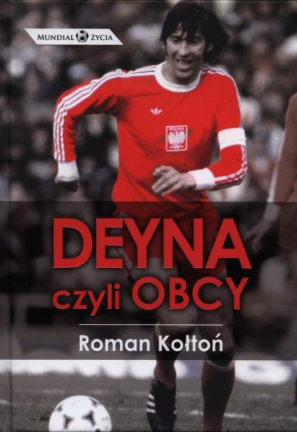 Deyna czyli Obcy - Roman Kołtoń | okładka