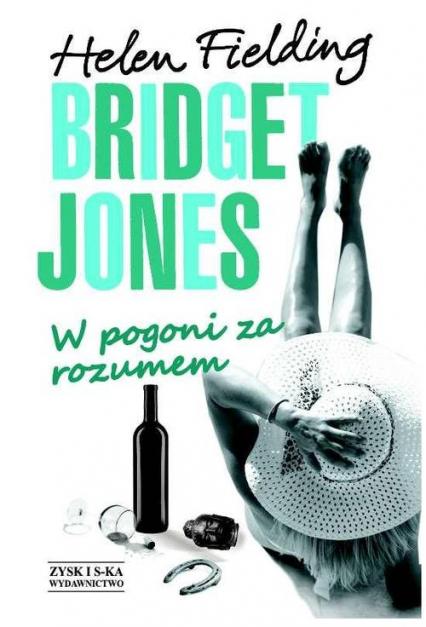 Bridget Jones: W pogoni za rozumem - Helen Fielding | okładka