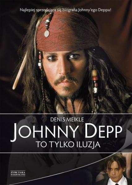 Johnny Depp. To tylko iluzja - Denis Meikle   okładka