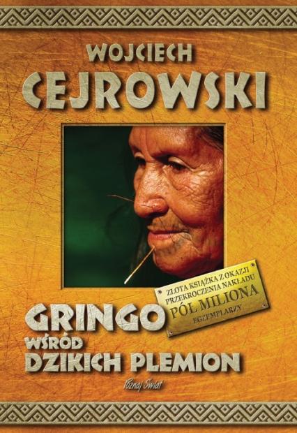 Gringo wśród dzikich plemion - Wojciech Cejrowski | okładka