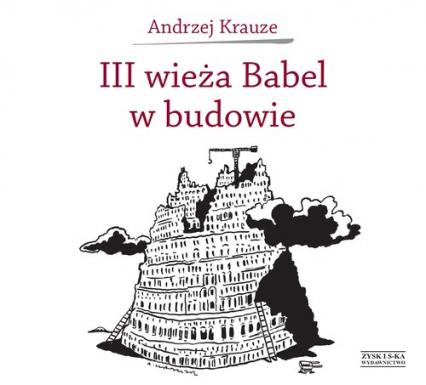 III wieża Babel w budowie - Andrzej Krauze | okładka