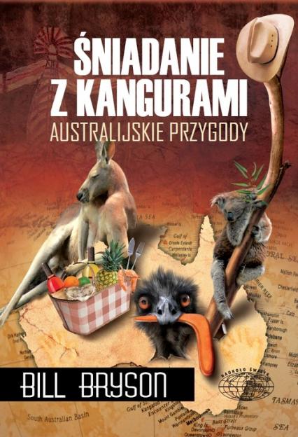 Śniadanie z kangurami. Australijskie przygody - Bill Bryson   okładka