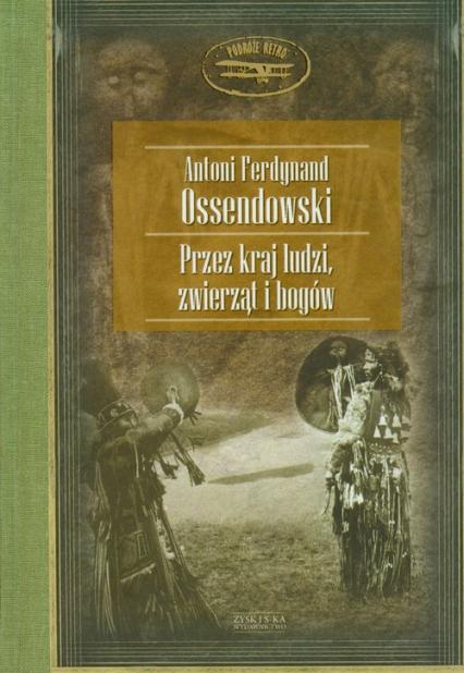 Przez kraj ludzi zwierząt i bogów - Ossendowski Antoni Ferdynand   okładka