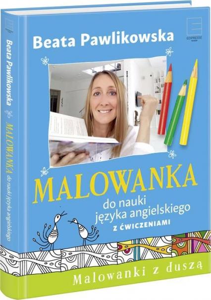 Malowanka do nauki języka angielskiego z ćwiczeniami - Beata Pawlikowska | okładka