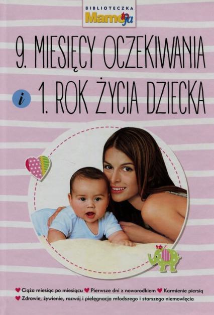 9 miesięcy oczekiwania i 1 rok życia dziecka - Joanna Machajska | okładka