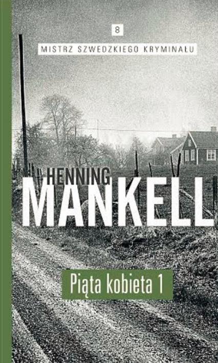 Piąta kobieta. Część. 1 - Henning Mankell | okładka