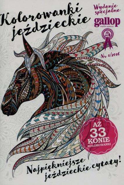 Gallop. Kolorowanki jeździeckie. Najpiękniejsze jeździeckie cytaty -  | okładka
