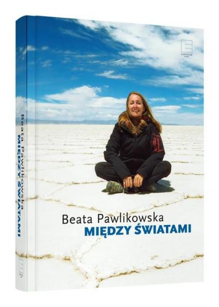 Między światami - Beata Pawlikowska | okładka
