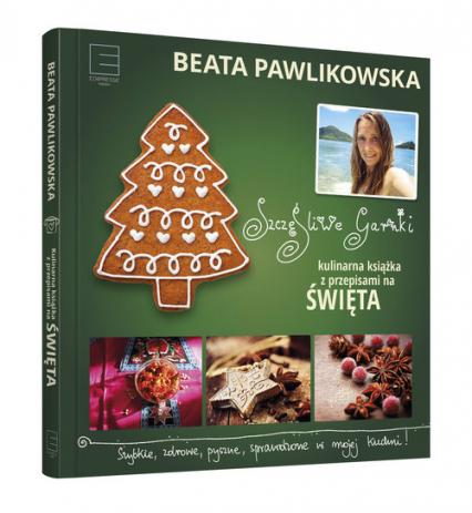 Szczęśliwe garnki. Kulinarne przepisy na święta - v Pawlikowska | okładka