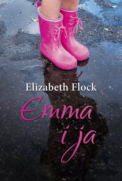 Emma i ja - Elizabeth Flock | okładka