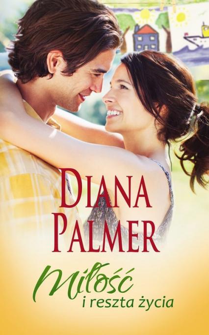 Miłość i reszta życia - Diana Palmer   okładka