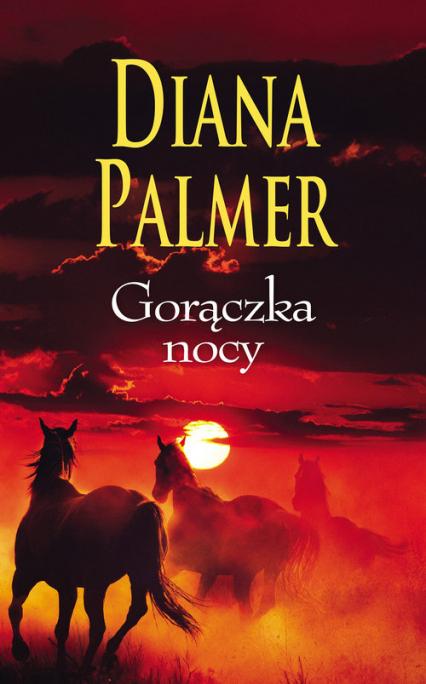 Gorączka nocy - Diana Palmer | okładka