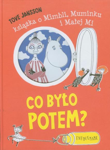 Co było potem. Książka o Mimbli Muminku i Małej Mi - Tove Jansson | okładka