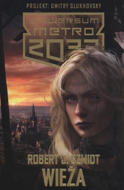 Metro 2033. Wieża - Szmidt Robert J. | okładka