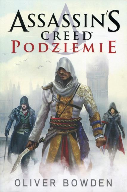 Assassin's Creed. Podziemie - Oliver Bowden | okładka