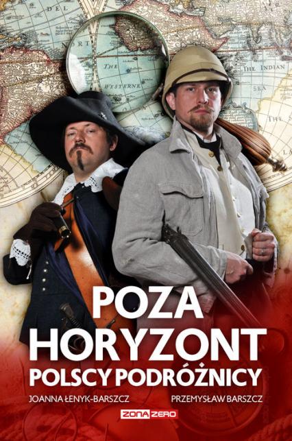 Poza horyzont. Polscy podróżnicy - Łenyk-Barszcz Joanna, Barszcz Przemysław | okładka