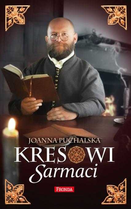 Kresowi Sarmaci - Joanna Puchalska | okładka