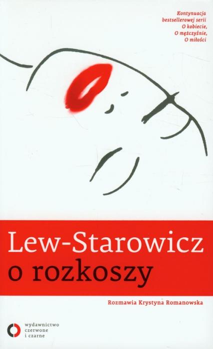 Lew-Starowicz o rozkoszy - Zbigniew Lew-Starowicz | okładka