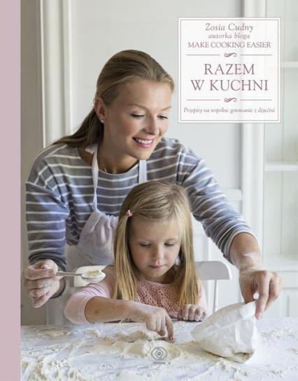 Razem w kuchni - Zosia Cudny | okładka