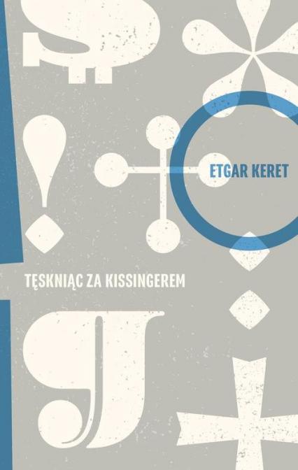 Tęskniąc za Kissingerem - Etgar Keret | okładka