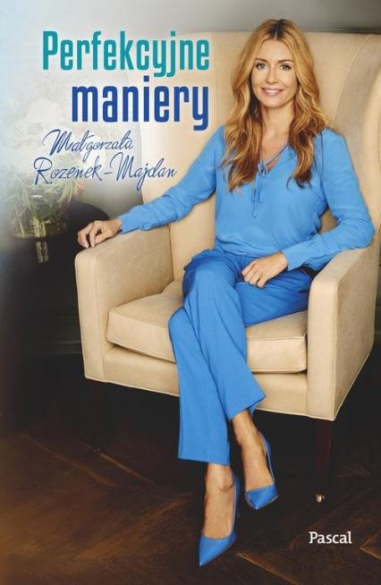 Perfekcyjne maniery - Małgorzata Rozenek-Majdan | okładka
