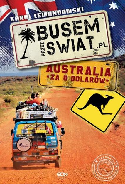Busem przez świat. Australia za 8 dolarów - Karol Lewandowski | okładka