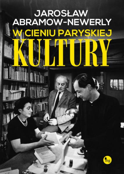 W cieniu paryskiej Kultury - Jarosław Abramow-Newerly | okładka