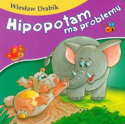 Hipopotam ma problemy - Wiesław Drabik   okładka