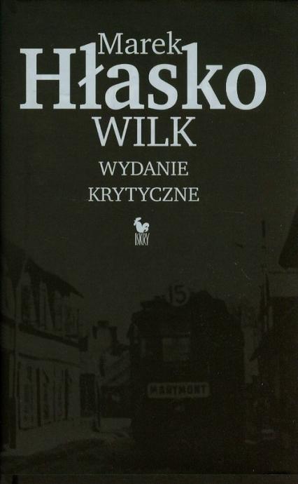 Wilk. Wydanie krytyczne - Marek Hłasko | okładka