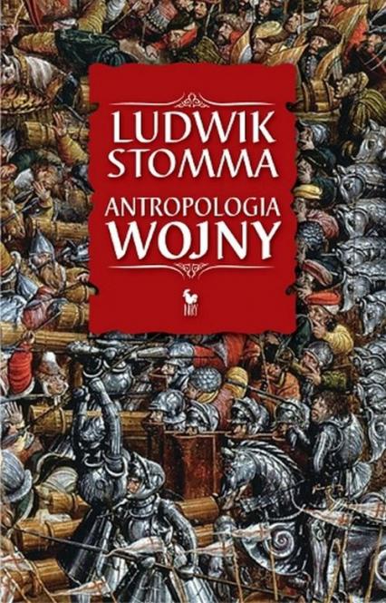 Antropologia wojny - Ludwik Stomma | okładka