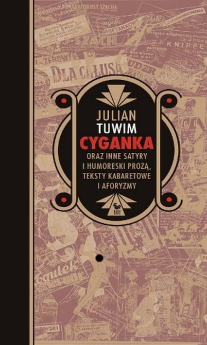 Cyganka oraz inne satyry i humoreski prozą, teksty kabaretowe i aforyzmy - Julian Tuwim | okładka
