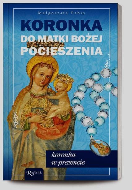 Koronka do Matki Bożej Pocieszenia - Małgorzata Pabis | okładka