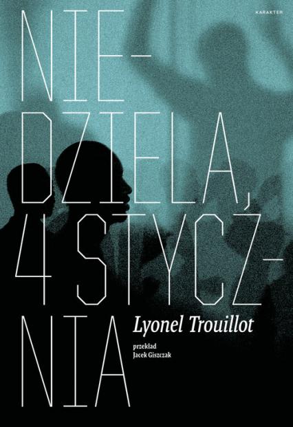 Niedziela 4 stycznia - Lyonel Trouillot | okładka