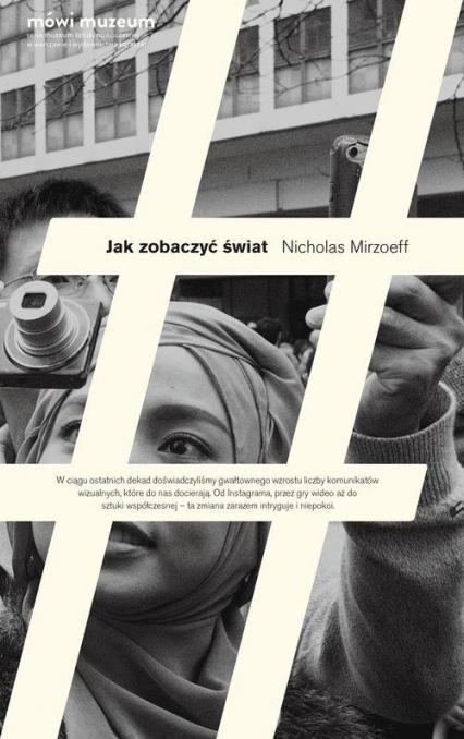 Jak zobaczyć świat - Nicholas Mirzoeff | okładka