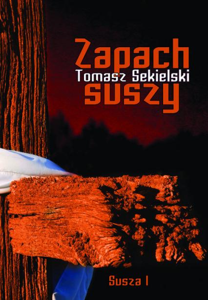 Zapach suszy - Tomasz Sekielski | okładka