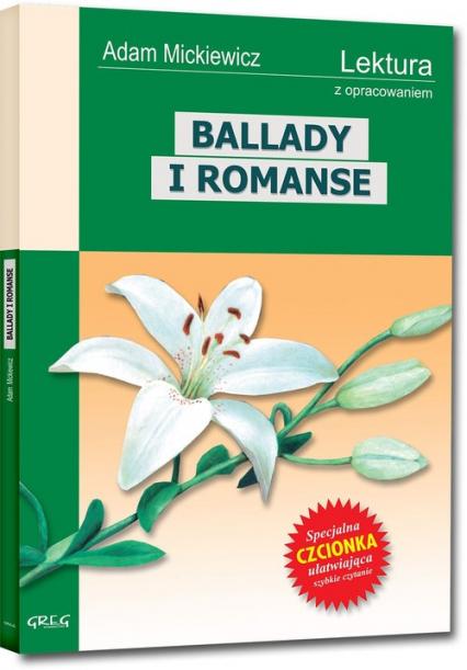 Ballady i Romanse Wydanie z opracowaniem - Adam Mickiewicz | okładka