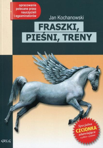 Fraszki, pieśni, treny Lektura z opracowaniem - Jan Kochanowski | okładka