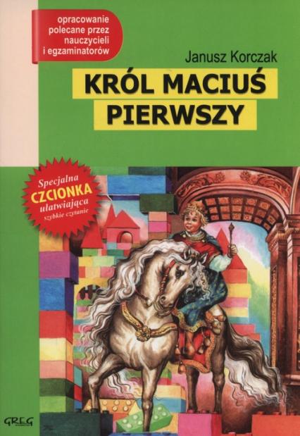 Król Maciuś Pierwszy Wydanie z opracowaniem - Janusz Korczak | okładka