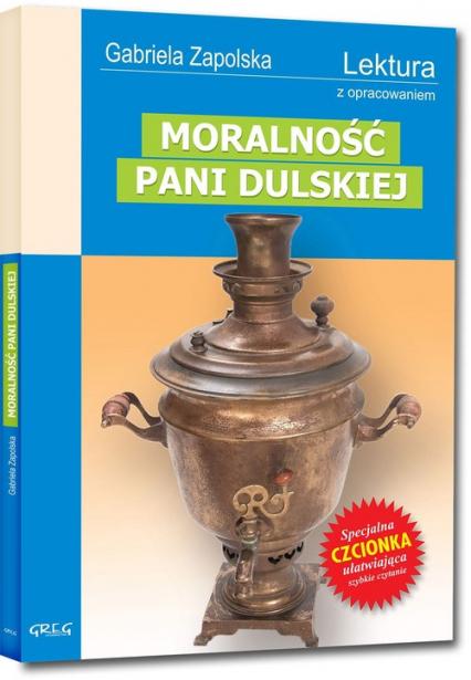 Moralność Pani Dulskiej Wydanie z opracowaniem - Gabriela Zapolska | okładka