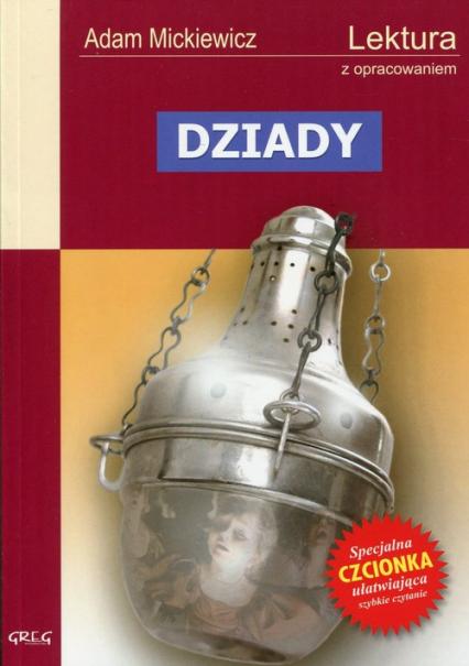 Dziady Wydanie z opracowaniem - Adam Mickiewicz | okładka