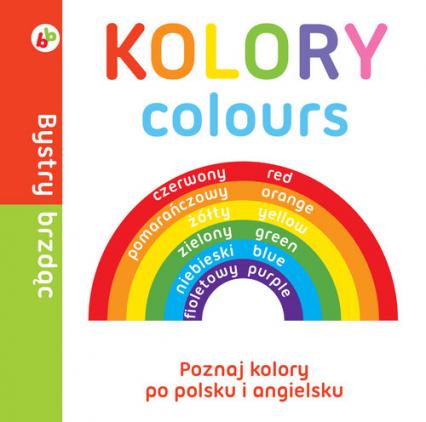 Bystry brzdąc Kolory Poznaj kolory po polsku i angielsku -  | okładka