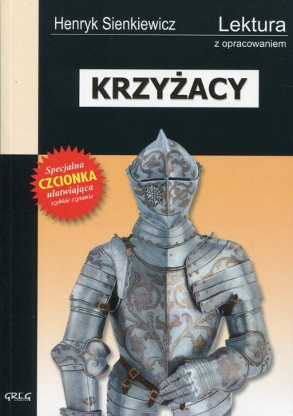 Krzyżacy Wydanie z opracowaniem - Henryk Sienkiewicz | okładka