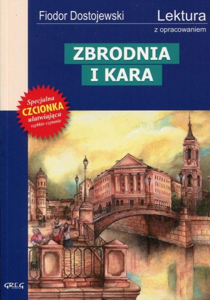 Zbrodnia i kara Wydanie z opracowaniem - Fiodor Dostojewski | okładka