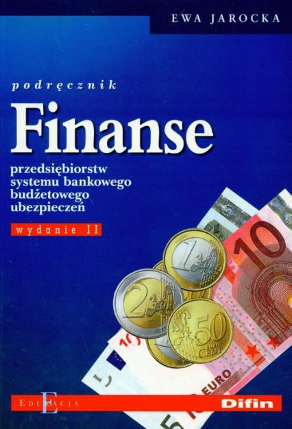Finanse przedsiębiorstw systemu bankowego budżetowego ubezpieczeń Podręcznik - Ewa Jarocka | okładka
