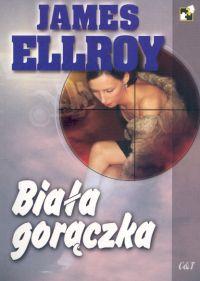 Biała gorączka - James Ellroy | okładka