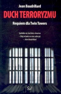 Duch terroryzmu Requiem dla Twin Towers - Jean Baudrillard   okładka