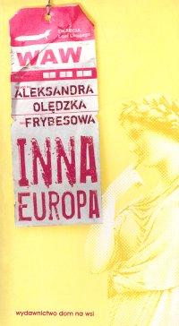 Inna Europa - Aleksandra Olędzka-Frybesowa   okładka