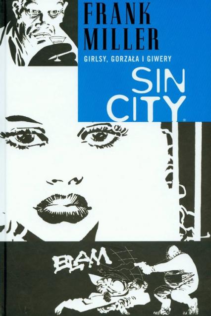 Sin City Girlsy gorzała i giwery Tom 6 - Frank Miller   okładka