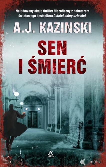 Sen i śmierć - A.J. Kazinski | okładka