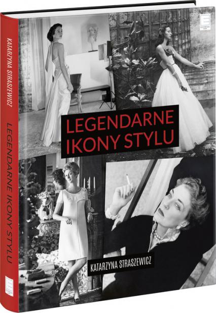 Legendarne ikony stylu - Katarzyna Straszewicz   okładka